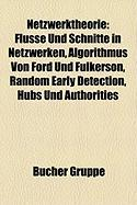 Netzwerktheorie: Flüsse Und Schnitte in Netzwerken, Algorithmus Von Ford Und Fulkerson, Random Early Detection, Hubs Und Authorities (German Edition)