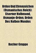 Orden Und Ehrenzeichen (Osmanisches Reich)