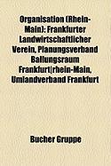 Organisation (Rhein-Main): Frankfurter Landwirtschaftlicher Verein, Planungsverband Ballungsraum Frankfurt-Rhein-Main, Umlandverband Frankfurt