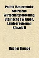 Politik (Steiermark): Steirische Wirtschaftsförderung, Steirisches Wappen, Landesregierung Klasnic Ii (German Edition)