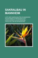 Sakralbau in Mannheim: Liste Der Sakralbauten in Mannheim, Augustiner-Chorfrauen-Stift, Lemle-Moses-Klaussynagoge, Yavuz-Sultan-Selim-Moschee