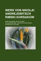 Werk Von Nikolai Andrejewitsch Rimski-Korsakow