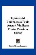 Epistola Ad Philippenses Paulo Auctori Vindicata Contra Baurium (1848) - Bruckner, Benno Bruno