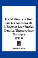 Les Alcalins Leur Role Sur Les Fonctions de L'Estomac Leur Emploi Dans La Therapeutique Gastrique (1905) - Binet, Maurice