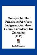 Monographie Des Principaux Febrifuges Indigenes, Consideres Comme Succedanes Du Quinquina (1856) - Mouchon, Emile