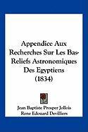 Appendice Aux Recherches Sur Les Bas-Reliefs Astronomiques Des Egyptiens (1834) - Jollois, Jean Baptiste Prosper; Devilliers, Rene Edouard