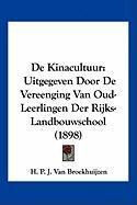 de Kinacultuur: Uitgegeven Door de Vereenging Van Oud-Leerlingen Der Rijks-Landbouwschool (1898) - Van Broekhuijzen, H. P. J.