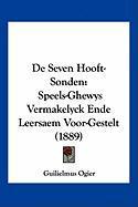 de Seven Hooft-Sonden: Speels-Ghewys Vermakelyck Ende Leersaem Voor-Gestelt (1889) - Ogier, Guilielmus