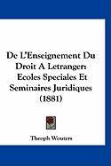 de L'Enseignement Du Droit a Letranger: Ecoles Speciales Et Seminaires Juridiques (1881) - Wouters, Theoph
