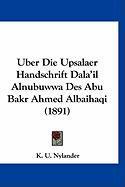 Uber Die Upsalaer Handschrift Dala'il Alnubuwwa Des Abu Bakr Ahmed Albaihaqi (1891) - Nylander, K. U.