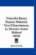 Nouvelles Russes Stepane Makarief, Vera L'Examinateur, Le Meunier Anton Malissof (1878) - Greville, Henry