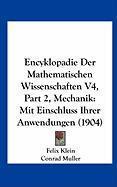 Encyklopadie Der Mathematischen Wissenschaften V4, Part 2, Mechanik: Mit Einschluss Ihrer Anwendungen (1904)