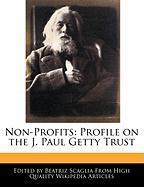 Non-Profits: Profile on the J. Paul Getty Trust - Monteiro, Bren; Scaglia, Beatriz