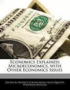 Economics Explained: Microeconomics, with Other Economics Issues - Monteiro, Bren; Scaglia, Beatriz