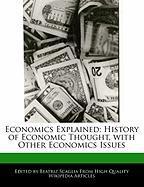 Economics Explained: History of Economic Thought, with Other Economics Issues - Monteiro, Bren; Scaglia, Beatriz