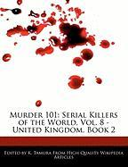 Murder 101: Serial Killers of the World, Vol. 8 - United Kingdom, Book 2 - Cleveland, Jacob; Tamura, K.