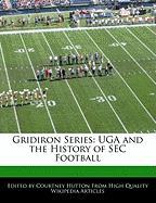 Gridiron Series: Uga and the History of SEC Football - Hutton, Courtney