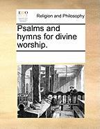Psalms and Hymns for Divine Worship. - Multiple Contributors, See Notes