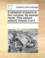 A Collection of Poems in Four Volumes. by Several Hands. [The Second Edition]. Volume 3 of 4 - Multiple Contributors, See Notes