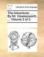 The Adventurer. ... by Mr. Hawkesworth. ... Volume 2 of 2 - Multiple Contributors, See Notes
