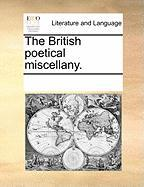 The British Poetical Miscellany. - Multiple Contributors, See Notes