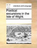 Poetical Excursions in the Isle of Wight. - Multiple Contributors, See Notes