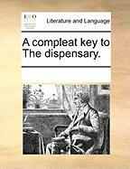 A Compleat Key to the Dispensary. - Multiple Contributors, See Notes