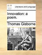 Innovation: A Poem. - Gisborne, Thomas