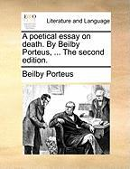 A Poetical Essay on Death. by Beilby Porteus, ... the Second Edition. - Porteus, Beilby