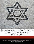 Judaism and the Six Degrees of the Jewish Religious Movements - Wright, Eric; Branum, Miles