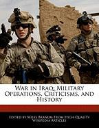 War in Iraq: Military Operations, Criticisms, and History - Wright, Eric; Branum, Miles