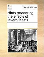 Hints Respecting the Effects of Tavern Feasts. - Multiple Contributors, See Notes