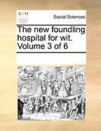 The New Foundling Hospital for Wit. Volume 3 of 6 - Multiple Contributors, See Notes