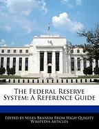 The Federal Reserve System: A Reference Guide - Branum, Miles