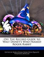 Off the Record Guide to Walt Disney's Who Framed Roger Rabbit - Risma, Maria