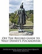 Off the Record Guide to Walt Disney's Pocahontas - Risma, Maria