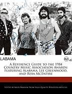 A Reference Guide to the 1984 Country Music Association Awards: Featuring Alabama, Lee Greenwood, and Reba McEntire - Branum, Miles