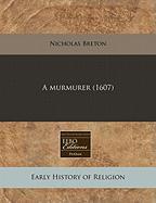 A Murmurer (1607) - Breton, Nicholas
