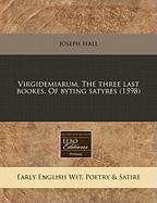 Virgidemiarum. the Three Last Bookes. of Byting Satyres (1598) - Hall, Joseph