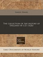 The Collection of the History of England: By S.D. (1626) - Daniel, Samuel