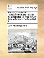Radzivil, A Romance. Translated From The Russ Of The Celebrated M. Wocklow. In Three Volumes. ...  Volume 3 Of 3