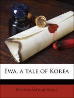 Ewa, a tale of Korea - Noble, William Arthur