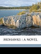 Mohawks - Braddon, Mary Elizabeth
