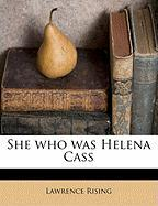 She Who Was Helena Cass - Rising, Lawrence