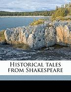 Historical Tales from Shakespeare - Quiller-Couch, Arthur Thomas