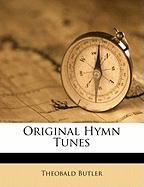 Original Hymn Tunes - Butler, Theobald
