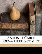 Antonio Caro; Poema Heroe-Comico - Souza, Portugal; D', Athayde Mauricio