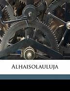 Alhaisolauluja - 1882-, Kaatra Kossi