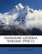 Annuaire G N Ral Volume 1910-11 - Montreal, Universite De; Montr Al, Universit De