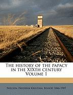 The History of the Papacy in the Xixth Century Volume 1